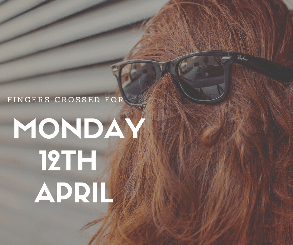 Monday 12th April - Re-Opening
